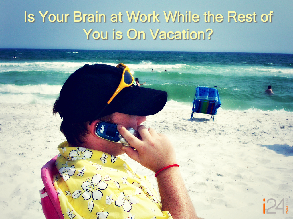 Is Your Brain at Work While the Rest of You is On Vacation