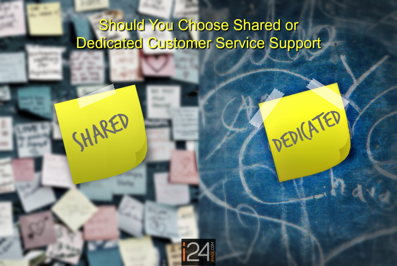 Should you chose shared or dedicated customer service